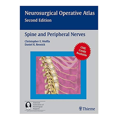 Neurosurgical Operative Atlas, Spine and Peripheral Nerves