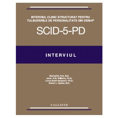 Interviul Clinic Structurat pentru Tulburarile de Personalitate din DSM-5, (SCID-5-PD), SET plus licenta; Interviul, Ghidul Utilizatorului, Chestionar de screening SPQ plus Interviul Clinic Structurat pentru Tulburarile din DSM-5, Versiunea pentru Clinici