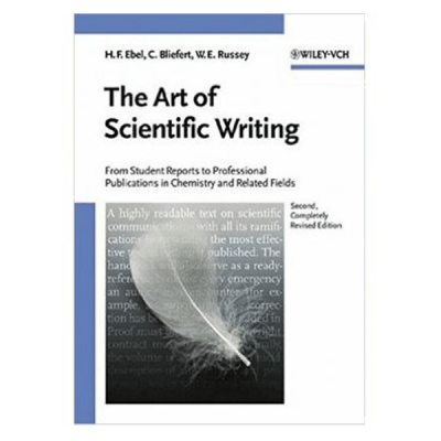 The Art of Scientific Writing: From Student Reports to Professional Publications in Chemistry and Related Fields